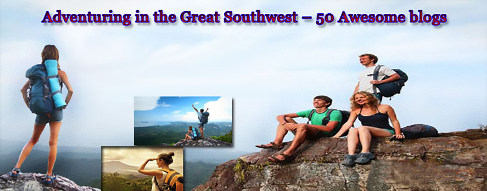 Great Southwest Adventure Blogs